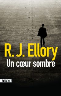 Un coeur sombre | ELLORY, R.J.. Auteur