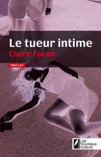 Le tueur intime | Favan, Claire. Auteur