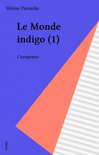 Le Monde indigo (1)