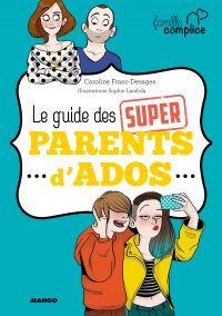 Le guide des super parents ...