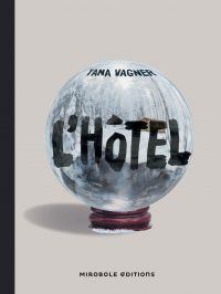 L'Hôtel | VAGNER, Yana. Auteur