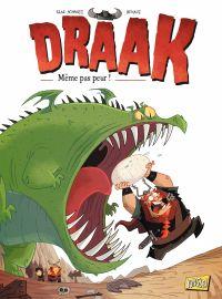 Draak - Tome 1 - Même pas peur !