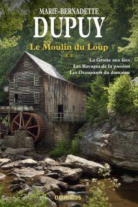 Le Moulin du Loup Tome 2 | DUPUY, Marie-Bernadette. Auteur
