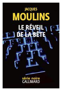 Le réveil de la bête | Moulins, Jacques. Auteur