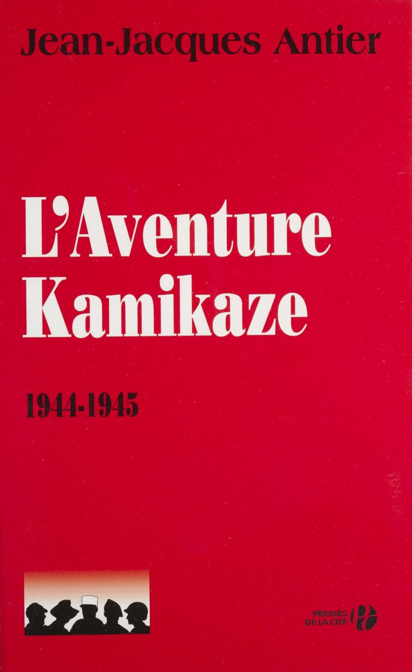 L'Aventure kamikaze (1944-1...