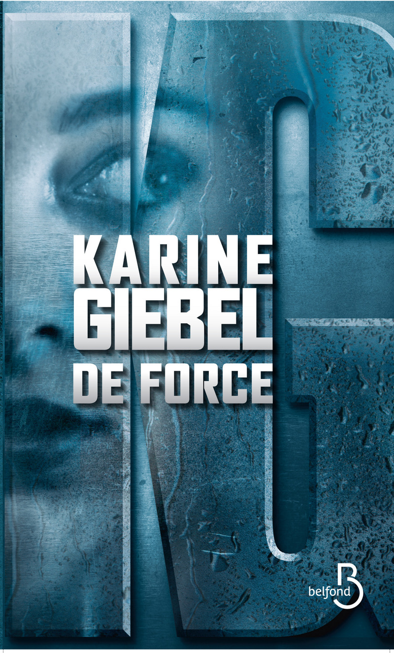 De force | GIEBEL, Karine