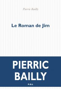 Le Roman de Jim | Bailly, Pierric. Auteur