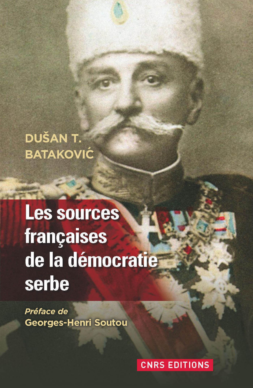 Sources françaises de la démocratique Serbe (1804-1914)