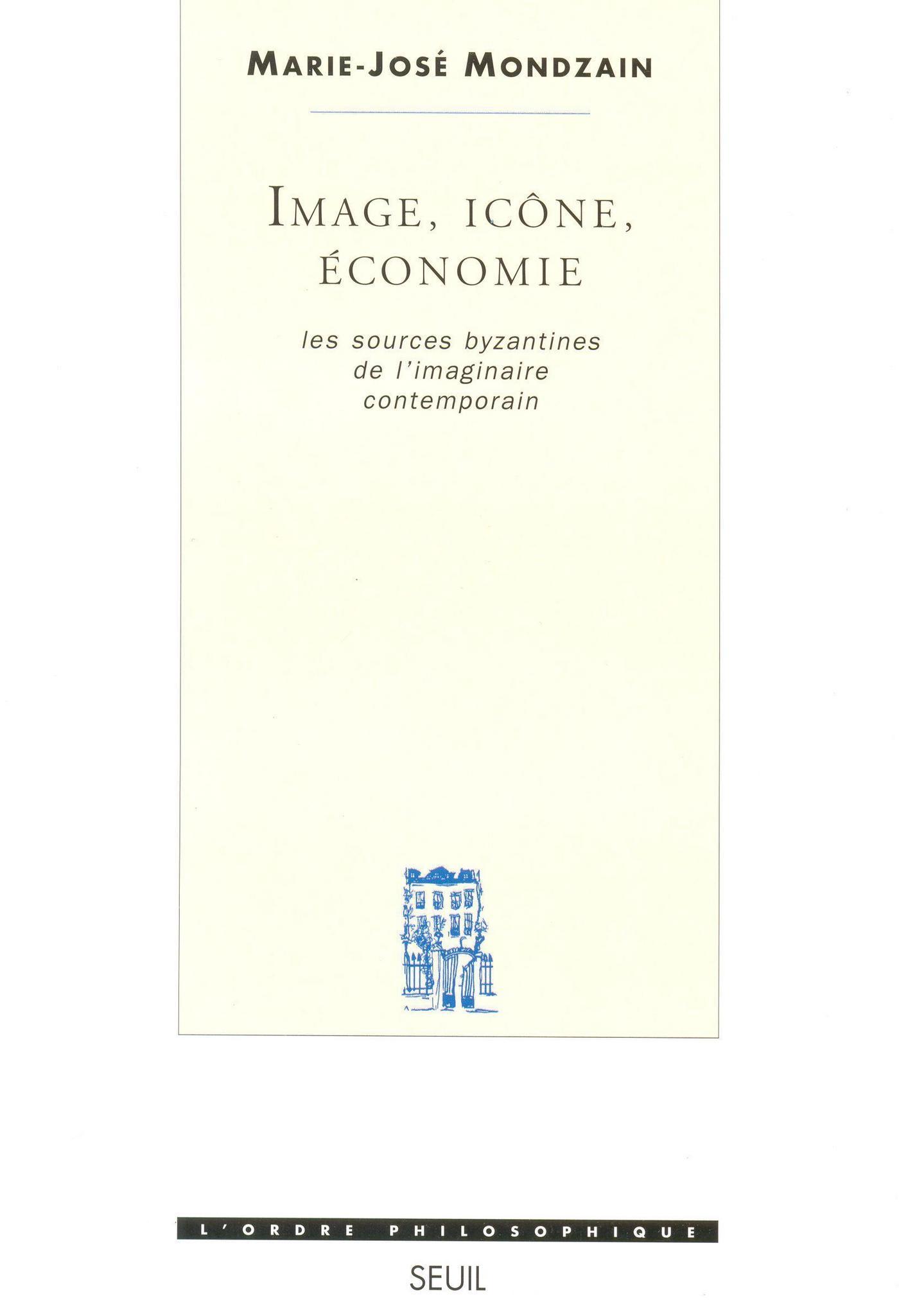 Image, Icône, Economie - Les sources byzantines de l'imaginaire contemporain