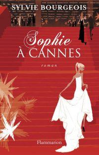 Sophie à Cannes | Bourgeois, Sylvie. Auteur