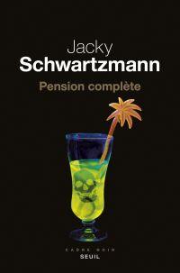 Pension complète | Schwartzmann, Jacky. Auteur