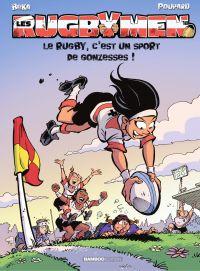 Image de couverture (Les Rugbymen - Tome 18 - Le rugby, c'est un sport de gonzesses !)