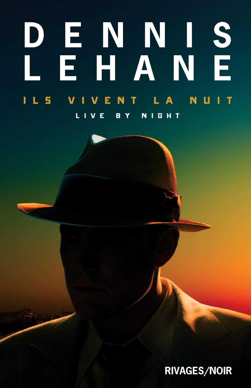 Ils vivent la nuit   Lehane, Dennis (1965-....). Auteur