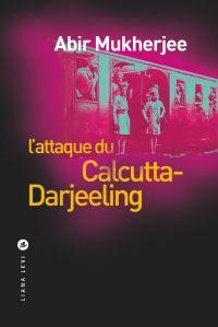 L'attaque du Calcutta Darjeeling | Mukherjee, Abir. Auteur