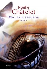 Madame George | Châtelet, Noëlle (1944-....). Auteur