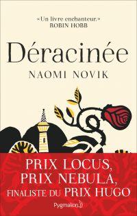 Déracinée | Novik, Naomi. Auteur
