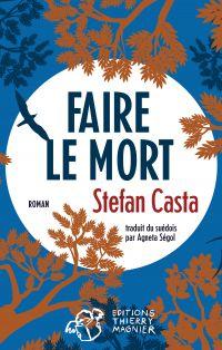 Faire le mort | Casta, Stefan. Auteur