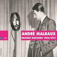 Grands discours d'André Malraux 1946-1973