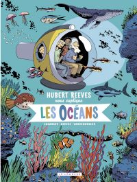 Hubert Reeves nous explique - tome 3 - Les Océans | Reeves, Hubert. Auteur