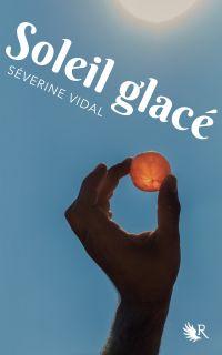 Soleil glacé | VIDAL, Séverine. Auteur