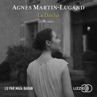 La Datcha | MARTIN-LUGAND, Agnès. Auteur