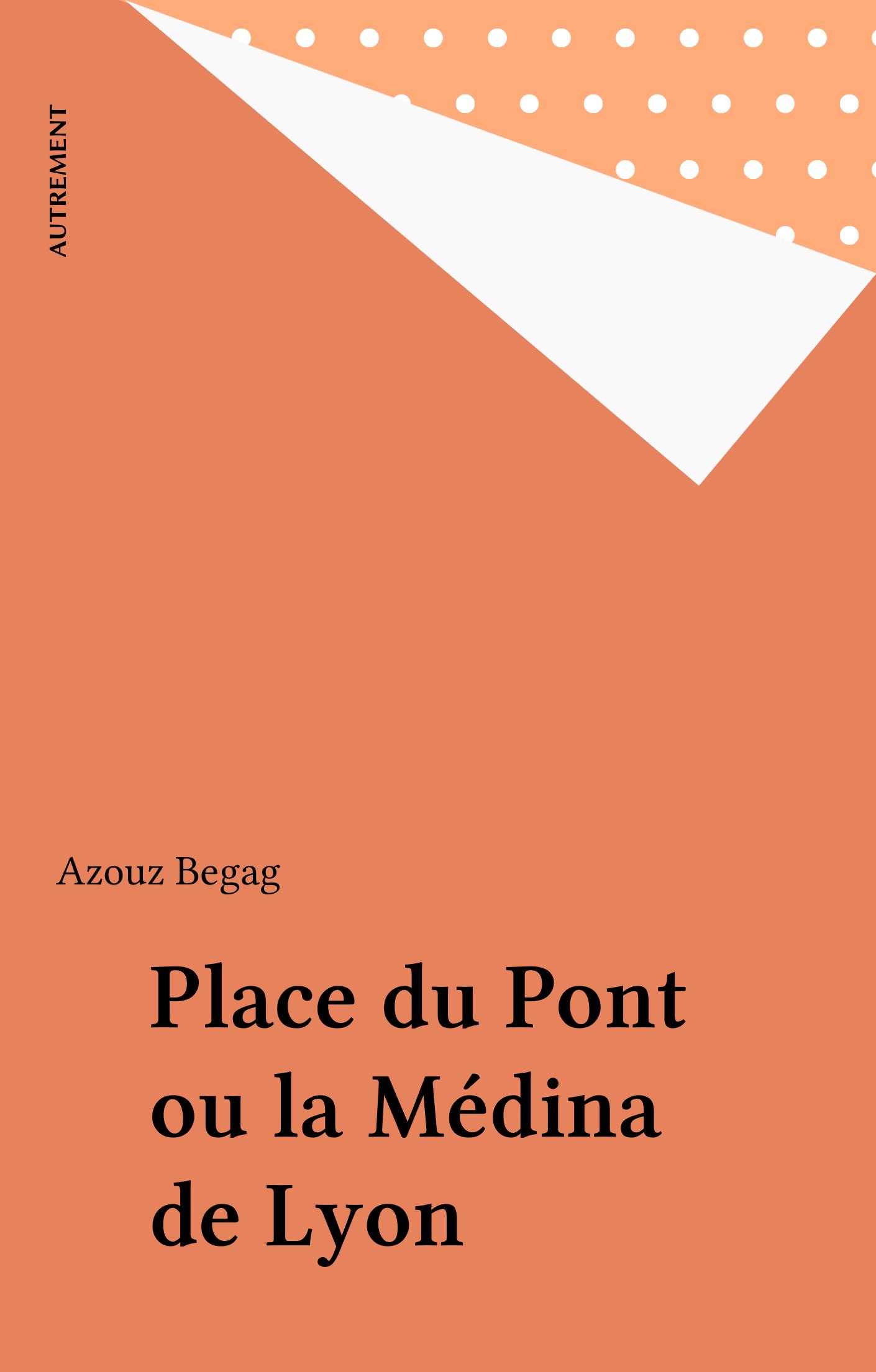 Place du Pont ou la Médina ...