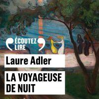 La voyageuse de nuit | Adler, Laure. Auteur