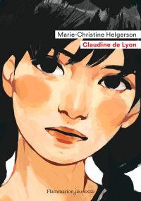 Claudine de Lyon | Helgerson, Marie-Christine. Auteur