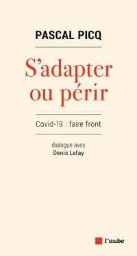 S'adapter ou périr | PICQ, Pascal. Auteur