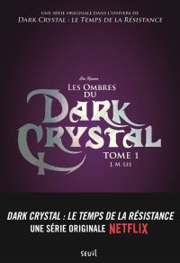 Dark Crystal. Volume 1, Les ombres du Dark Crystal