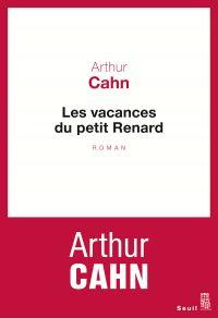 Les vacances du petit Renard | Cahn, Arthur (1984-....). Auteur