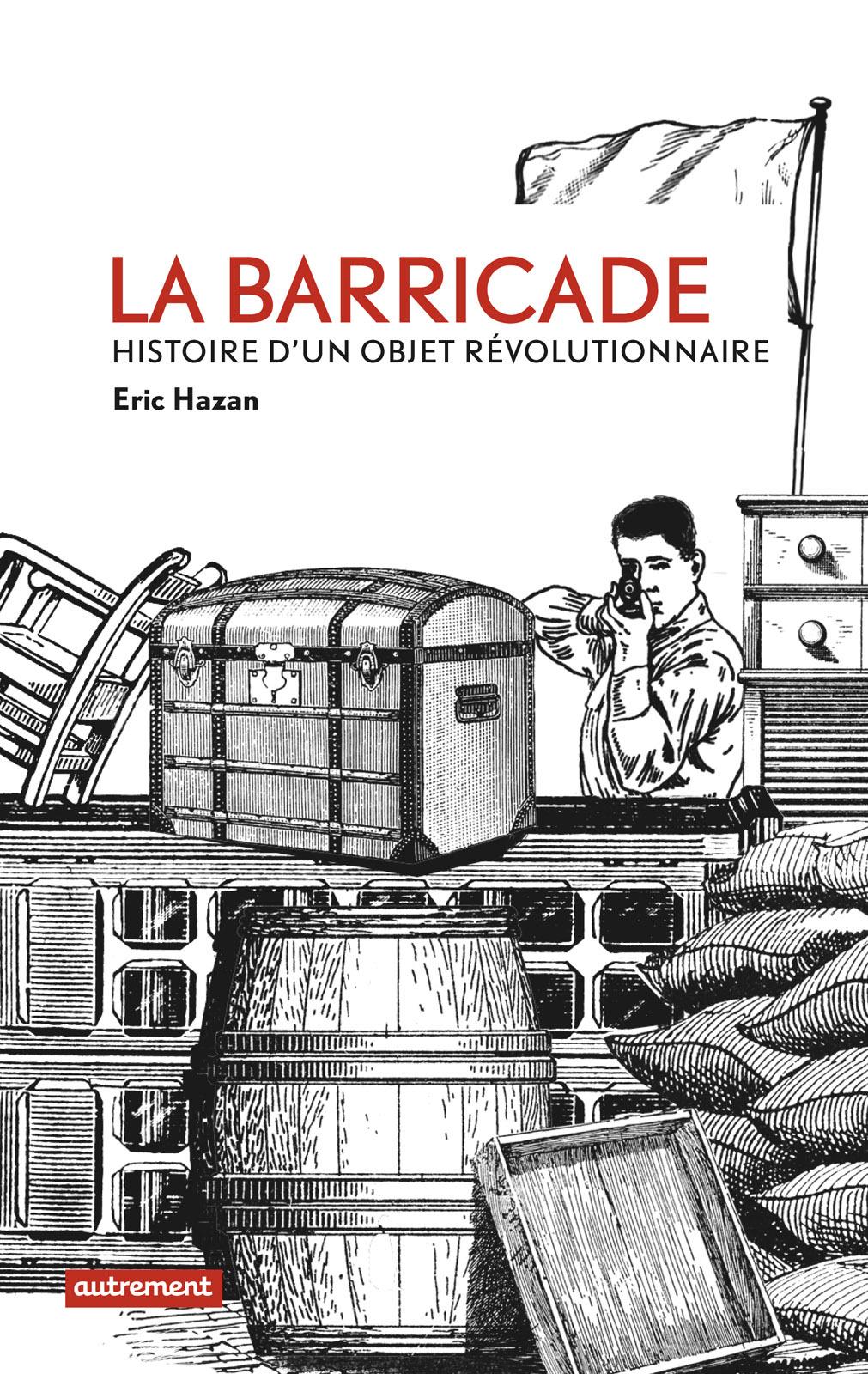 La Barricade, HISTOIRE D'UN OBJET RÉVOLUTIONNAIRE