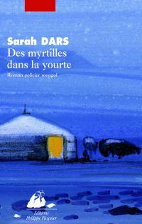 Des myrtilles dans la yourte | Dars, Sarah. Auteur