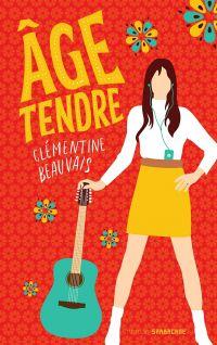 Âge tendre | Beauvais, Clémentine. Auteur