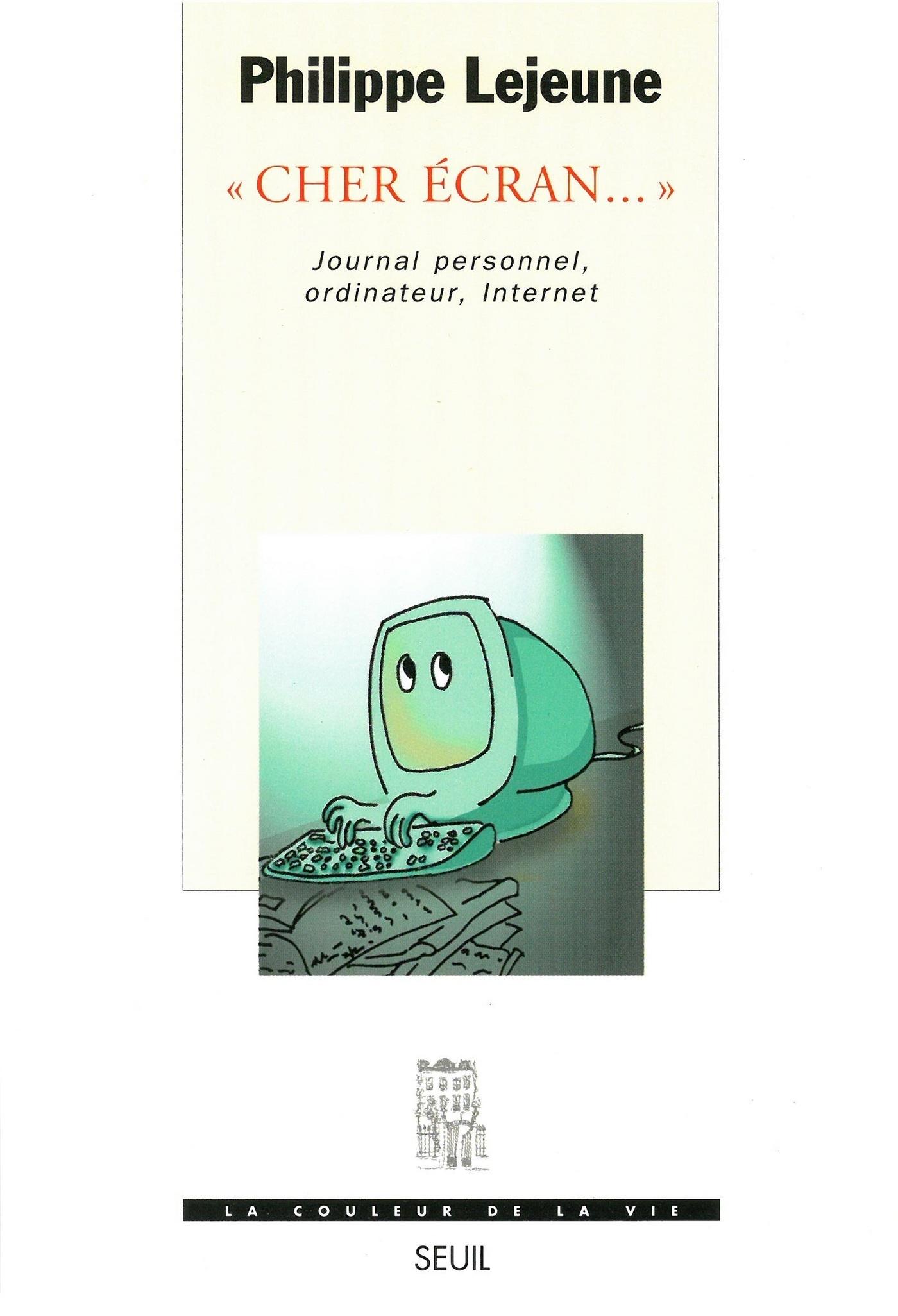 Cher écran.... Journal personnel, ordinateur, Internet
