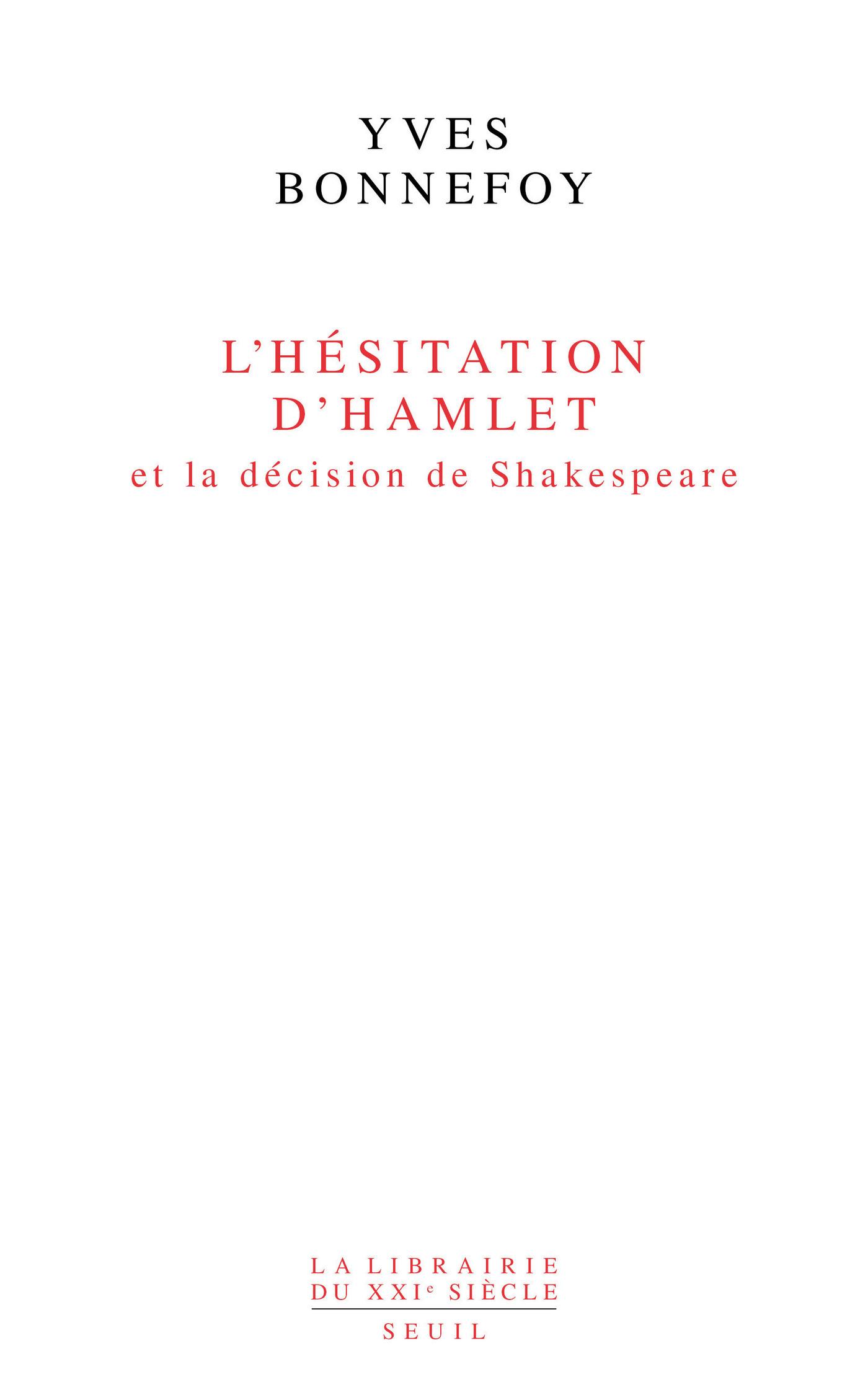 L'Hésitation d'Hamlet et la Décision de Shakespeare