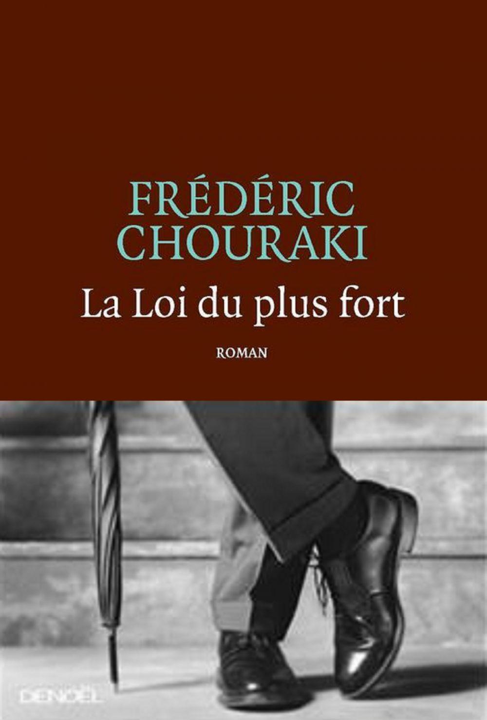 La Loi du plus fort | Chouraki, Frédéric (1972-....). Auteur