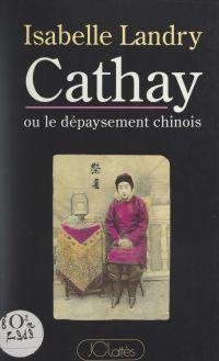 Cathay ou le dépaysement ch...