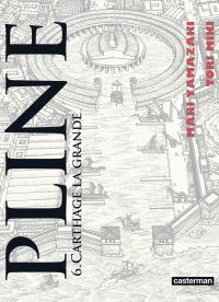 Pline (Tome 6) - Carthage la grande | Yamazaki, Mari. Auteur
