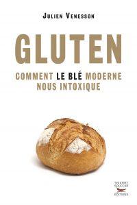 Gluten - Comment le blé mod...