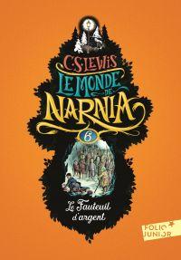 Le Monde de Narnia (Tome 6) - Le Fauteuil d'argent | Lewis, Clives Staples. Auteur