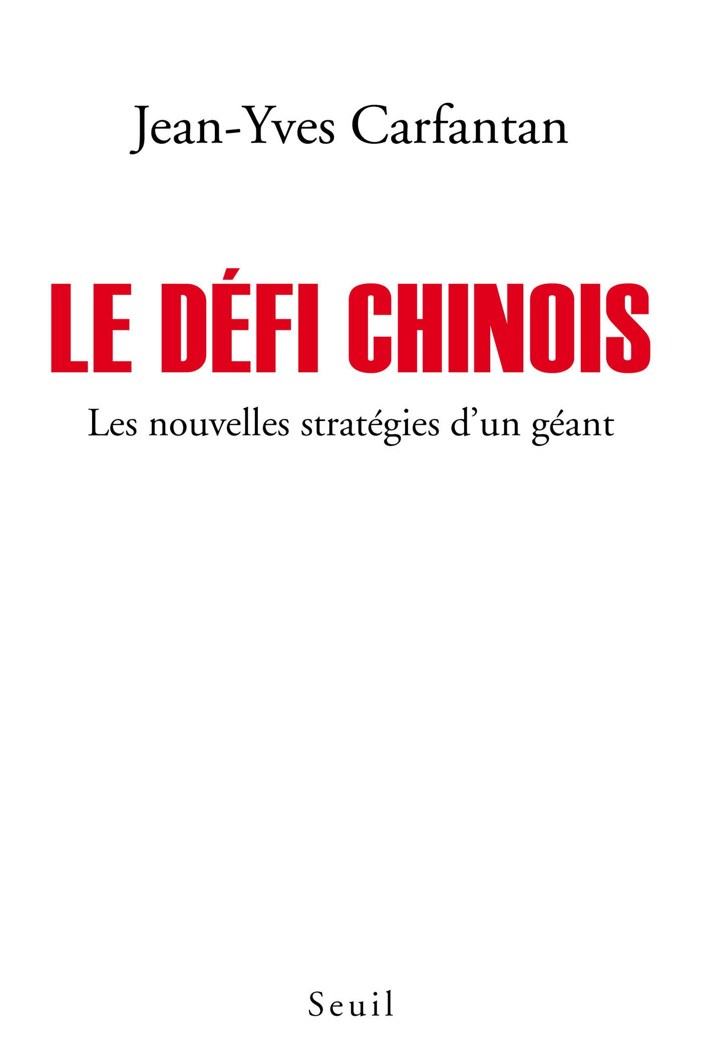 Le Défi chinois. Les nouvelles stratégies d'un géant