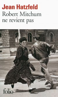 Robert Mitchum ne revient pas | Hatzfeld, Jean (1949-....). Auteur