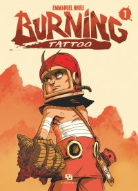 Burning Tattoo - Tome 1 - tome 1