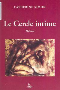 Le cercle intime : poèmes