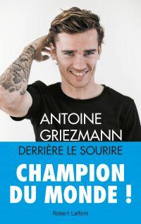 Derrière le sourire | Griezmann, Antoine (1991-....). Auteur