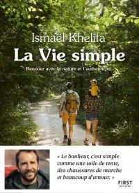 La Vie simple - renouer avec la nature et l'authenticité | KHELIFA, Ismaël. Auteur