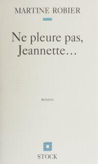 Ne pleure pas, Jeannette