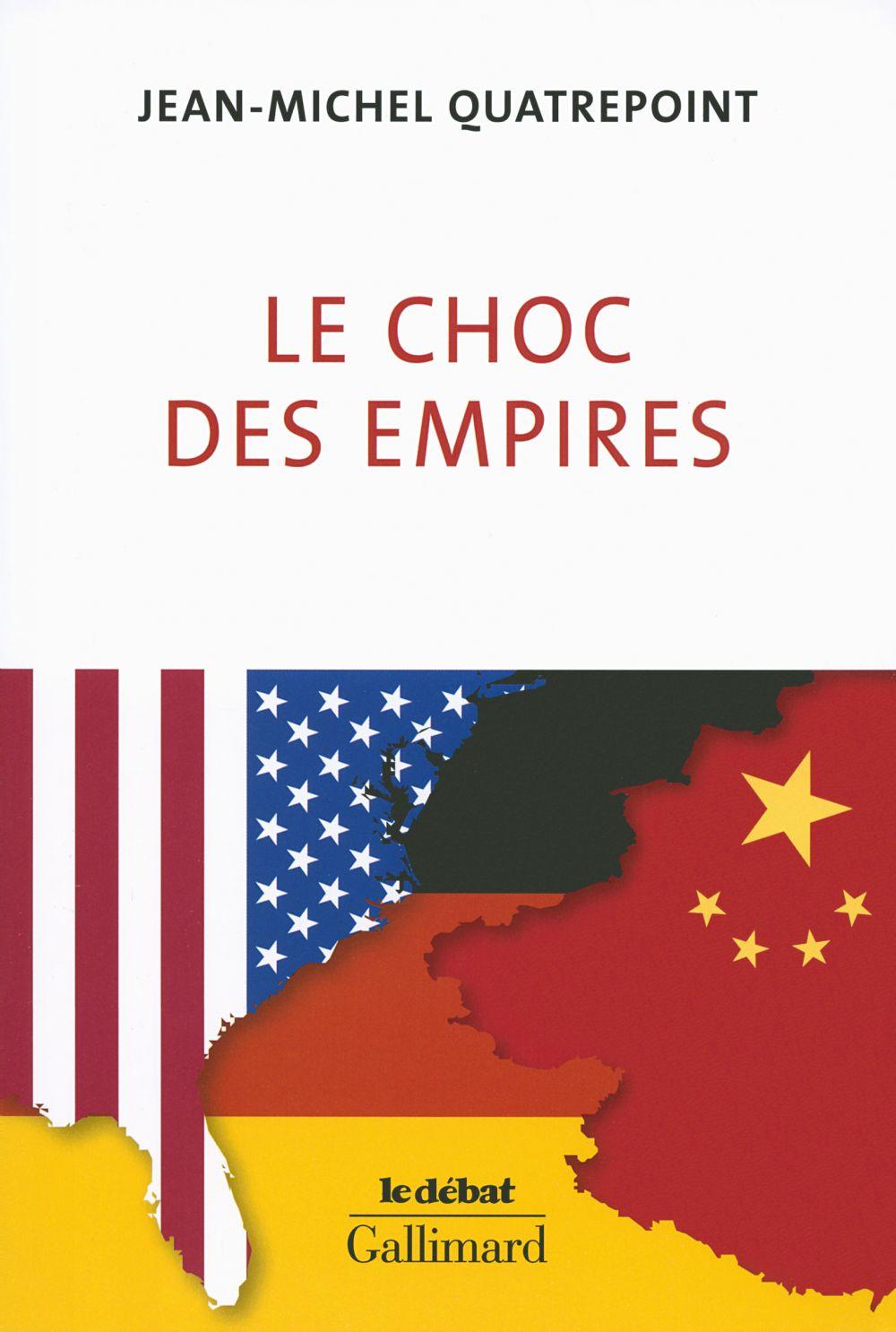 Le choc des empires. États-Unis, Chine, Allemagne : qui dominera l'économie-monde? | Quatrepoint, Jean-Michel. Auteur
