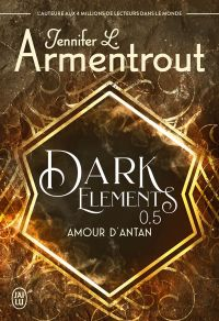 Dark Elements (Tome 0.5) - ...